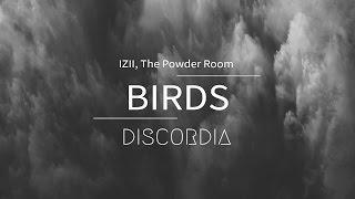 IZII Birds Feat The Powder Room