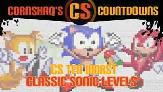 TOP 10 WORST CLASSIC SONIC LEVELS