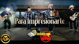 Dinámicos Jrs - Para Impresionarte (Video Musical)