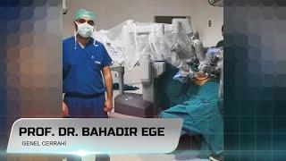 Robotik Cerrahi ile Fıtık ve Obezite Ameliyatı - Prof. Dr. Bahadır Ege