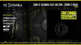 Zany & Tatanka feat. MC DV8 - Front 2 Back (HQ)