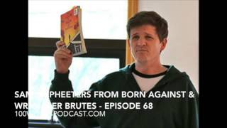 Sam McPheeters from Born Against & Wrangler Brutes - Episode 68