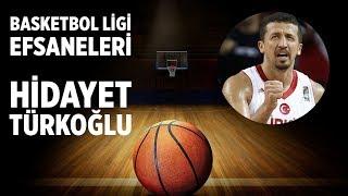 Basketbol Ligi Efsaneleri: Hidayet Türkoğlu