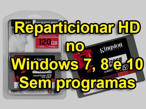 Reparticionar ou dividir o hd no Windows 7, 8 e 10 para fazer backup, sem programas