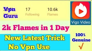 Vigo Video New Latest Trick | Unlimited Earning 2k Flames in 1 day