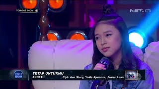 Download TETAP UNTUKMU - Anneth ( Live in Tonight Show)