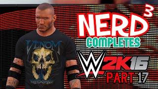 Nerd? Completes... WWE 2K16 - 17 - Stupid