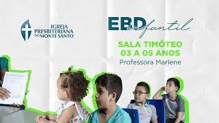 EBD INFANTIL IPMS | 07/06/2020 - Sala Timóteo (3 a 5 anos)