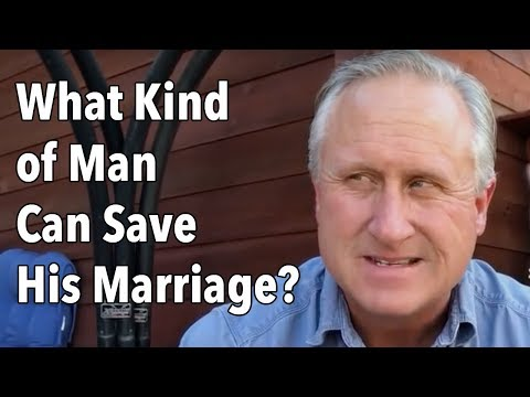 What Kind of Man Can Save His Marriage?
