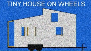 Tiny House On Wheels 3d Model - Plans Download!!!
