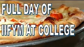 IIFYM/FLEXIBLE DIETING: FULL DAY OF EATING AT COLLEGE