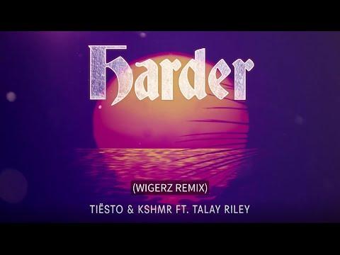 Tiësto & KSHMR ft. Talay Riley - Harder (Wigerz Remix)