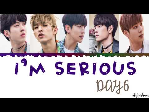 DAY6 - I'm Serious (장난 아닌데) Lyrics [Color Coded_Han_Rom_Eng]