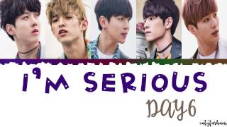 DAY6 I M Serious 장난 아닌데 Lyrics Color Coded Han Rom Eng