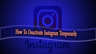 How to  deactivate Instagram temporarily