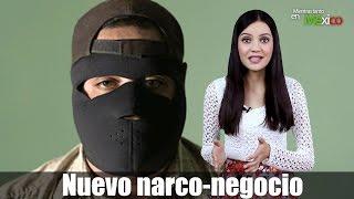 Nuevo narco-negocio  -Mientras Tanto en México