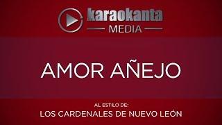 Karaokanta - Los Cardenales de Nuevo León - Amor añejo