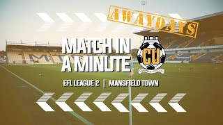Match in a Minute [AwayDays] - Mansfield Town