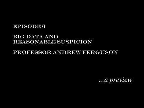 The RightsCast, Episode 6 Preview: Andrew Ferguson, Big Data and Reasonable Suspicion