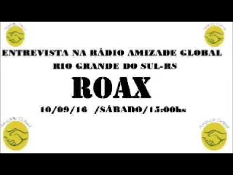 ROAX-ENTREVISTA AMIZADE GLOBAL (RIO GRANDE DO SUL-RS)