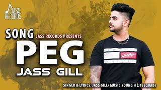 Peg | (Full Song) | Jass Gill | New Punjabi Songs 2019 | Latest Punjabi Songs 2019