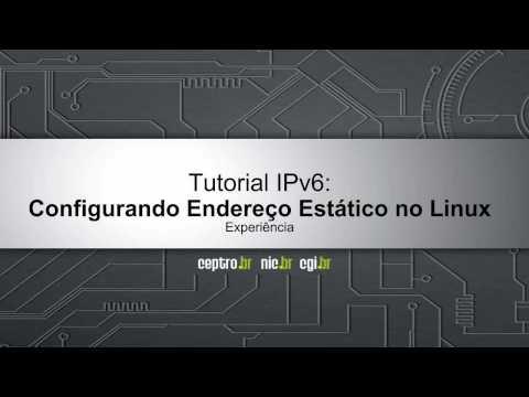 Tutorial IPv6: Configurando endereço estático no Linux