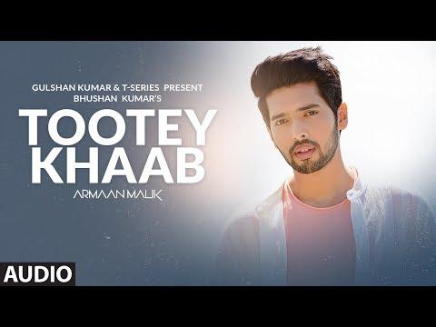 Full Audio: Tootey Khaab | Armaan Malik | Songster, Kunaal Vermaa | Shabby | Bhushan Kumar