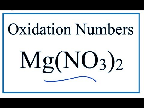 How To Find The Oxidation Number For N In Mg(NO3)2     (Magnesium Nitrate)