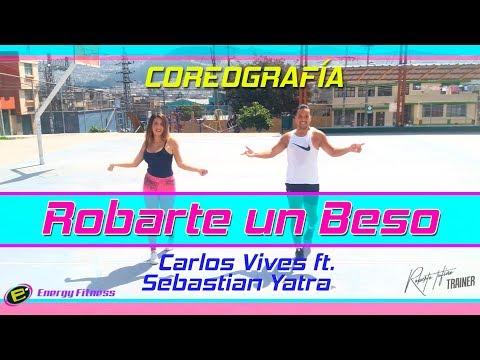 Robarte un Beso COREOGRAFíA Carlos Vives ft Sebastian Yatra