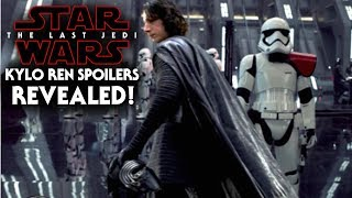 Kylo Ren Spoilers Revealed! - Star Wars The Last Jedi