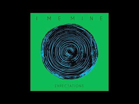 I Me Mine - Expectations ft. General Elektriks (Official Audio)