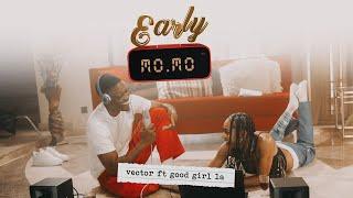 Vector - Early Momo (feat. GoodGirl LA) [Official Video]