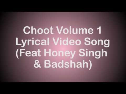 Choot Vol 1 Full HD Lyrical Video Song Exclusively (Feat Honey Singh & Badshah)