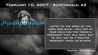 Prophecy: February 10th, 2007 — Scottsdale, AZ —Praying President, Hot Blood