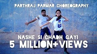 Nashe Si Chadh Gayi Dance Choreography by Parthraj Parmar | Befikre Movie