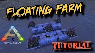 Floating Raft Farm Tutorial - Ark Survival Evolved