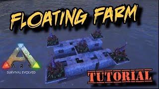 Floating Raft Farm Tutorial - Ark Survival Evolved