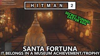 Hitman 2 Santa Fortuna - It Belongs in a Museum (Secret Tunnel Challenge) Achievement/Trophy Guide