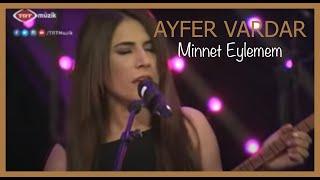 Ayfer Vardar - Minnet Eylemem