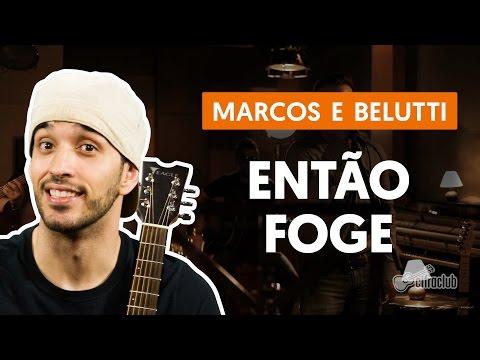 Então Foge - Marcos E Belutti (aula De Violão Simplificada)