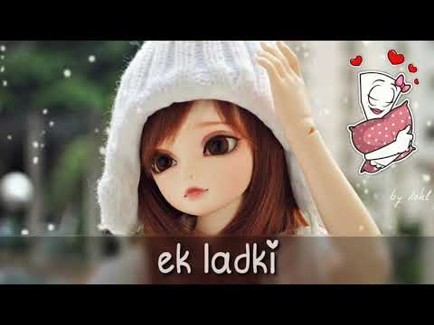 Ek ladki ki tumhe kya sunao dastan - love Whatsapp status new