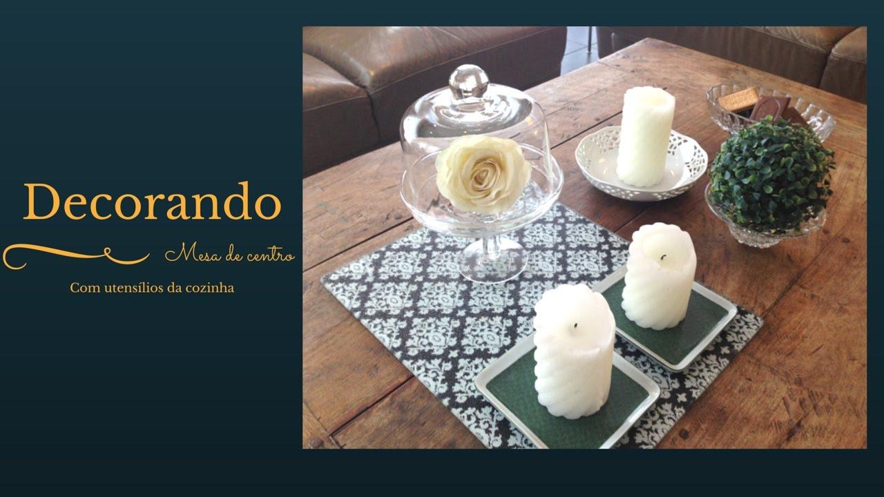 Como decorar mesa de centro usando objetos da cozinha - Decorar mesa de centro ...