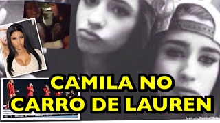 CAMREN - CAMILA NO CARRO DE LAUREN/FIFTH HARMONY E NICKI MINAJ - BACK FOR U