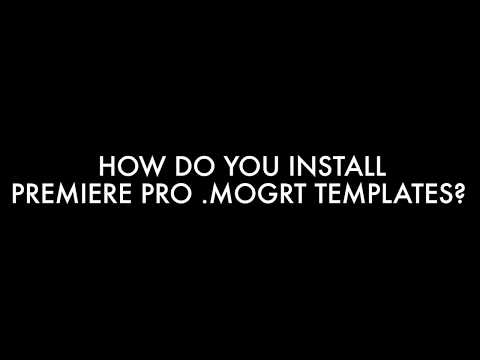 How Do I Install a MOGRT Template in Premiere Pro?
