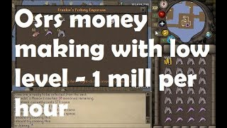 Osrs money making with low level - 1 mill per hour