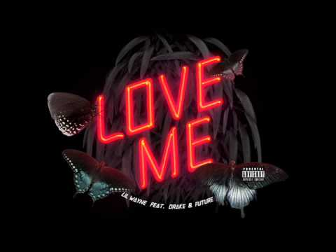 Lil Wayne Ft. Drake & Future - Love Me Instrumental