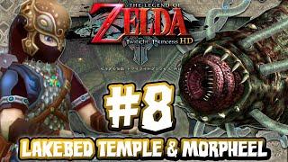 The Legend of Zelda Twilight Princess HD - (1440p) Part 8 - Lakebed Temple & Morpheel BOSS