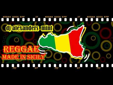 DJ ALEXANDERS  MINT REGGAE MIX MADE IN SICILY 2014