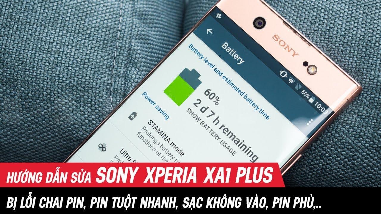 Hướng dẫn sửa Sony Xperia XA1 Plus lỗi chai pin, hao pin, sạc không vào | Điện Thoại Vui