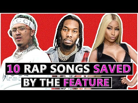 10 Rap Songs Saved By the Features